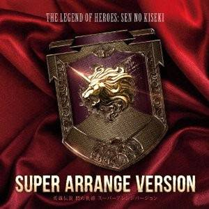 The Legend of heroes : Sen no Kiseki - Super Arrange Version [OST]
