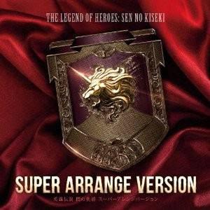 The Legend of heroes : Sen no Kiseki - Super Arrange Version [OST]