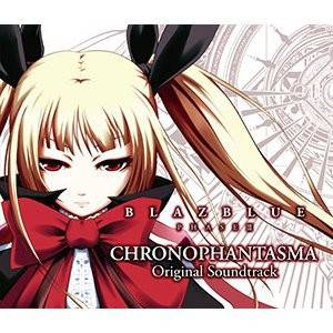 BlazBlue Phase III Chronophantasma Original Soundtrack [OST]