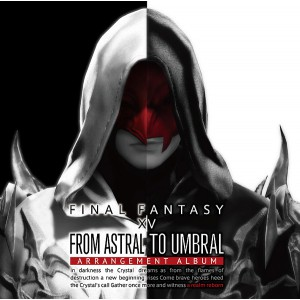 From Astral to Umbral ~ FINAL FANTASY XIV: BAND & PIANO Arrangement Album [OST]