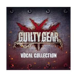 Guilty Gear Xrd -SIGN- Vocal Collection [Arc System Works]