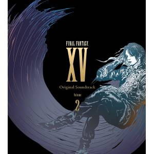 FINAL FANTASY XV Original Soundtrack Volume 2 [OST]